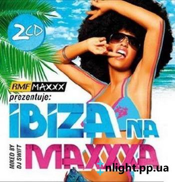 Ibiza Na Maxxxa (Mixed by Dj Swift) (2009)