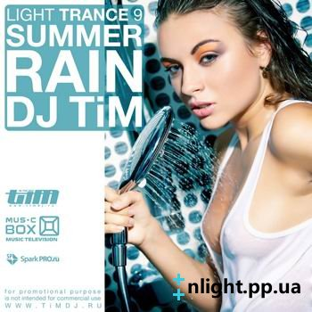 Light trance 9 «Summer rain» (Mixed by Dj TiM) 2009
